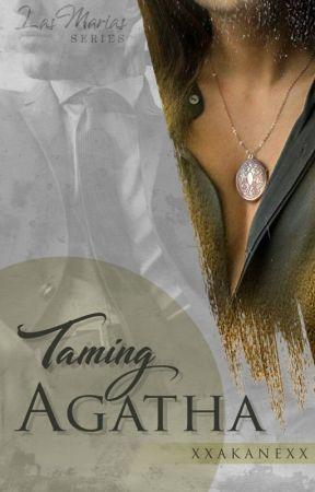 Las Marias: Taming Agatha by xxakanexx