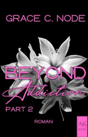 Beyond Addiction - Between Lust & Desperation (Bd.2) by GraceCNode