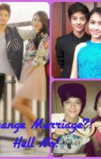 Arrange Marriage?! Hell No! [KathNiel FanFic] by ageeentyellow