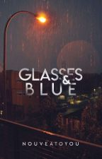 GLASSES & Blue | Completed  by nouveatoyou