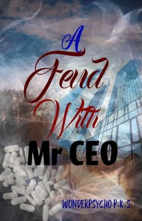 A Feud With Mr CEO by WONDERPSYCHO