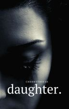 daughter. by cherrytree48