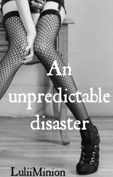 An unpredictable disaster