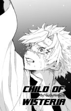 Child of Wisteria  by GutsyNinja28