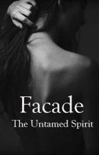 Facade: The Untamed Spirit by soybean