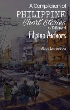 A Compilation of Philippine Short Stories Written by Different Filipino Authors by JhovLovesYou