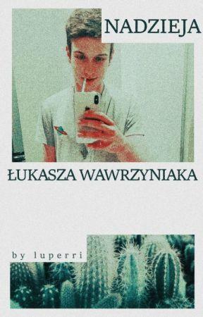 Nadzieja Łukasza Wawrzyniaka   kxk oneshot by Luperri