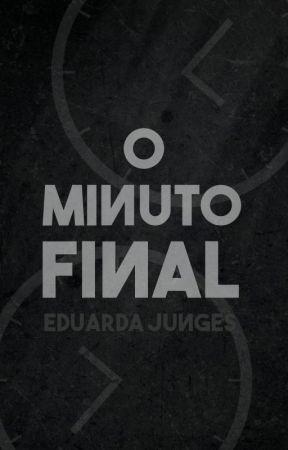 O Minuto Final by eduardajunges