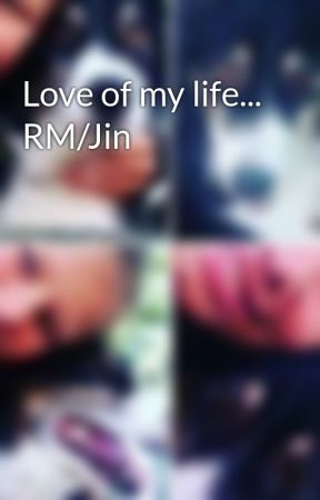 Love of my life... RM/Jin by Wolfi_Katniss