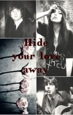 Hide Your Love Away by shesarebe24