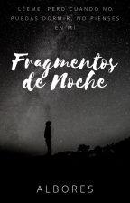 Fragmentos de Noche by alboress