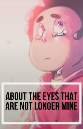 About the eyes that are no longer mine »Steven Universe« by Keeryd