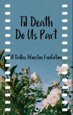 Til Death Do Us Part • Dallas Winston by 1-800-fandomz