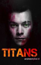 Titans | h.s by andreestyles1d