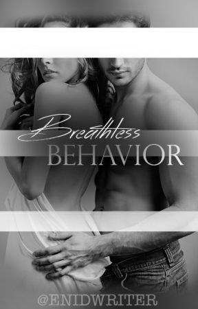 Breathless Behavior by enid_writer
