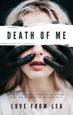Death of me by Lovefromlea