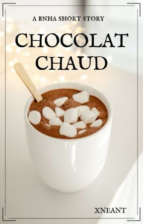Chocolat Chaud. by XNEANT