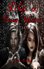 Like a King/Queen by MoonErebos