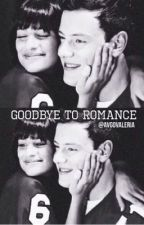 Goodbye To Romance [EDITANDO] by aVGOValeria