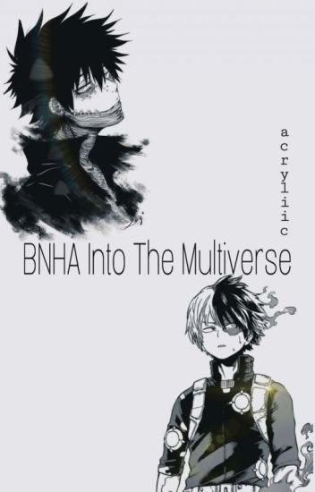 BNHA Into The Multiverse