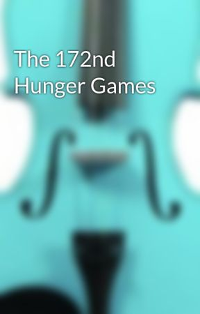 The 172nd Hunger Games by -Bananarama27-