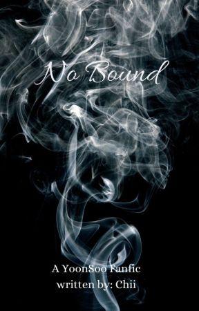 No Bound by ChiinieBae