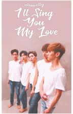 I'll Sing You My Love- SHINee fanfic by a_howelly