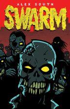 Swarm - A Zombie Thriller. by AlexSouth
