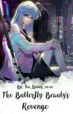 The Butterfly Beauty's Revenge by YukinaYukki