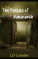 The Portals of Amaranth by LDConder