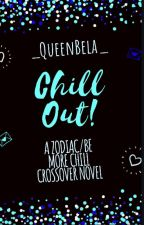 Chill Out! A Zodiac/Be More Chill Crossover Novel by _QueenBoOla_