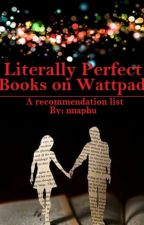 Literally Perfect Books on Wattpad by nnaphu