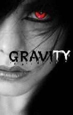 • Gravity •