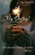 My Destiny? by MJoyceCM