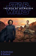 Star Wars Episode IX- The Rise of Skywalker by BethanBallard