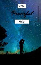 The Powerful Ship by JenInYourArea