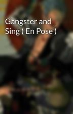 Gangster and Sing ( En Pose ) by laprinsessepixi