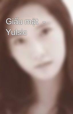 Giấu mặt  - Yulsic