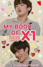 My Book of X1 [REACTIONS/IMAGINES/SCENARIOS] by Saiirawr