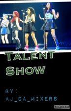 Talent Show by AJ_DA_MIXERS