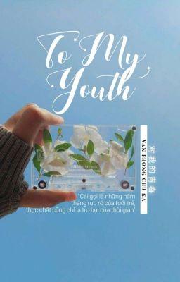 Đọc truyện 12 Chòm Sao ✔ To My Youth