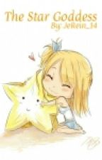 The Star Goddess (NaLu Fanfic) by JeRein_14