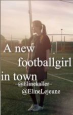 a new footballgirl in town by elinelejeune