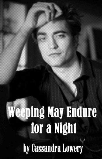 Weeping May Endure for a Night