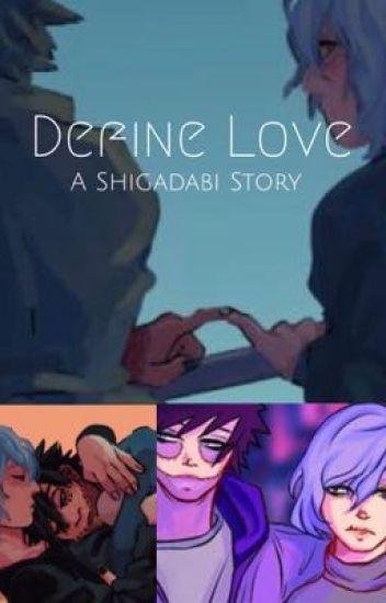 Define Love   A Shigadabi Story