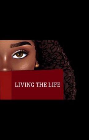 lIVING THE LIFE  by 3lilbigdoits