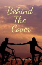 Behind The Cover by shinningstar_16