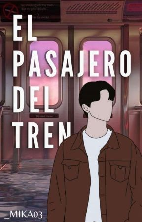 El Pasajero Del Tren by _MIKA03