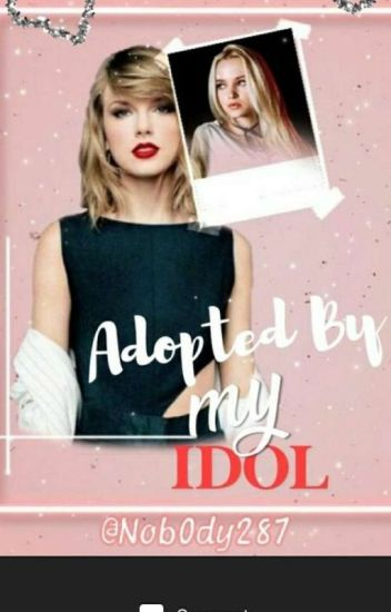 Adopted by my Idol