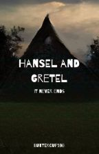It Never Ends Hansel and Gretel by buttercup190